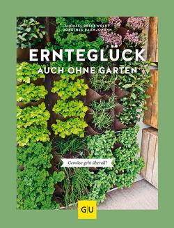Ernteglück auch ohne Garten von Baumjohann,  Dorothea, Breckwoldt,  Michael