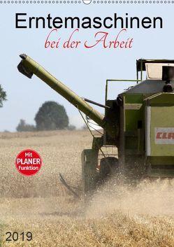Erntemaschinen bei der Arbeit (Wandkalender 2019 DIN A2 hoch)