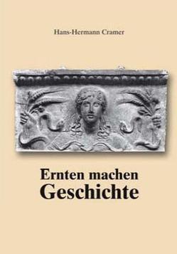 Ernten machen Geschichte von Cramer,  Hans H