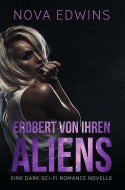 Erobert von ihren Aliens von Edwins,  Nova, Kingsley,  Mia