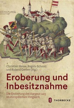 Eroberung und Inbesitznahme von Gerber,  Roland, Hesse,  Christian, Schmid,  Regula