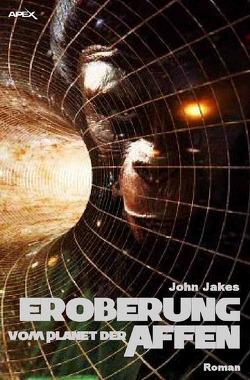 Eroberung vom Planet der Affen von Jakes,  John