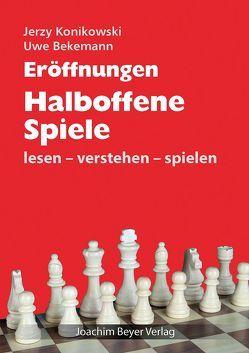 Eröffnungen – Halboffene Spiele von Bekemann,  Uwe, Konikowski,  Jerzy