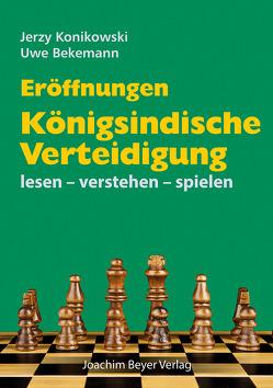 Eröffnungen – Königsindische Verteidigung von Bekemann,  Uwe, Konikowski,  Jerzy