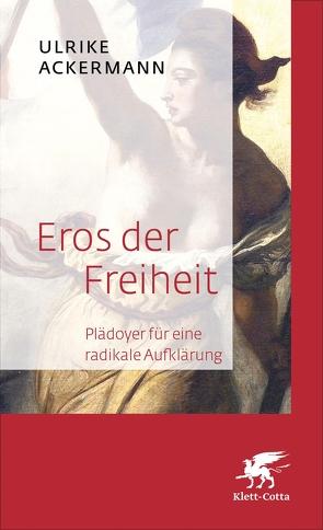 Eros der Freiheit von Ackermann,  Ulrike