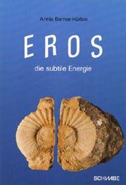 Eros – die subtile Energie von Berner-Hürbin,  Annie
