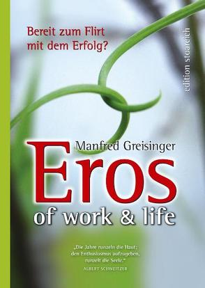 Eros of work & life von Greisinger,  Manfred