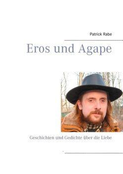 Eros und Agape von Rabe,  Patrick