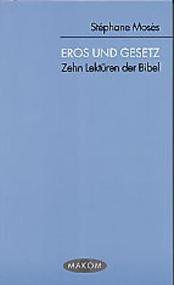 Eros und Gesetz von Mosès,  Stephane, Sandherr,  Susanne, Schlachter,  Birgit