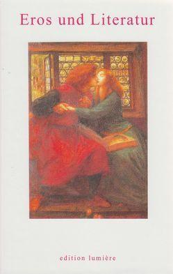 Eros und Literatur von Emmerich,  Wolfgang, Jäger,  Hans W, Solte-Gresser,  Christiane