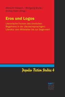 Eros und Logos von Brylla,  Wolfgang, Classen,  Dr.Albrecht, Kotin,  Andrey
