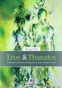 Eros und Thanatos von Oei,  Bernd