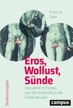 Eros, Wollust, Sünde von Eder,  Franz X.