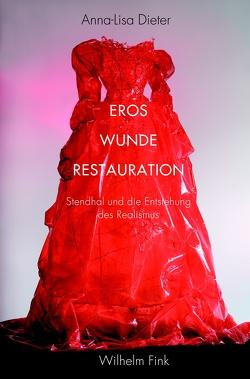 Eros – Wunde – Restauration von Dieter,  Anna-Lisa