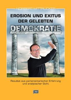 Erosion und Exitus der gelebten Demokratie von Mittrücker,  Norbert