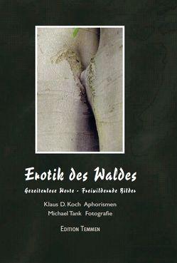 Erotik des Waldes von Koch,  Klaus D, Tank,  Michael