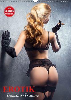 Erotik. Dessous-Träume (Wandkalender 2019 DIN A3 hoch) von Stanzer,  Elisabeth