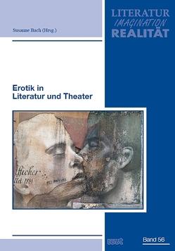 Erotik in Literatur und Theater von Bach,  Susanne