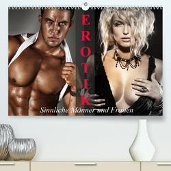 Erotik – Sinnliche Männer und Frauen (Premium, hochwertiger DIN A2 Wandkalender 2021, Kunstdruck in Hochglanz) von Stanzer,  Elisabeth