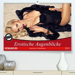 Erotische Augenblicke. Sinnliche Schönheiten (Premium, hochwertiger DIN A2 Wandkalender 2021, Kunstdruck in Hochglanz) von Stanzer,  Elisabeth
