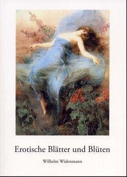 Erotische Blätter und Blüten von Widenmann,  Wilhelm