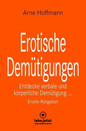 Erotische Demütigungen   Erotischer Ratgeber von Hoffmann,  Arne