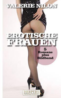 Erotische Frauen – 5 Romane plus Bildband von Nilon,  Valerie
