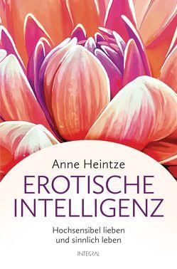 Erotische Intelligenz von Heintze,  Anne