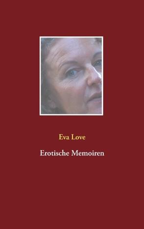 Erotische Memoiren von Love,  Eva