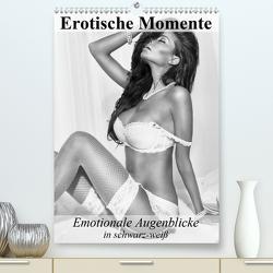 Erotische Momente. Emotionale Augenblicke in schwarz-weiß (Premium, hochwertiger DIN A2 Wandkalender 2020, Kunstdruck in Hochglanz) von Stanzer,  Elisabeth