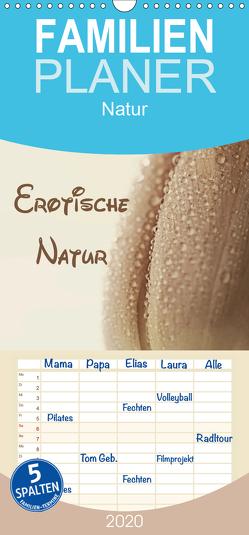 Erotische Natur – Familienplaner hoch (Wandkalender 2020 , 21 cm x 45 cm, hoch) von Hultsch,  Heike