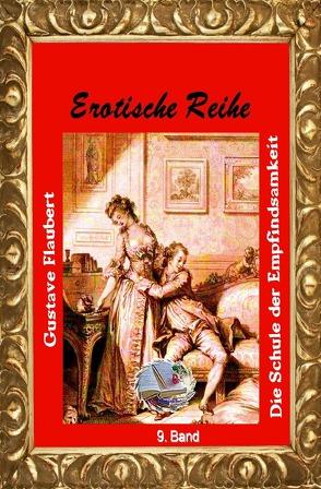 Erotische Reihe / Die Schule der Empfindsamkeit (Illustriert) von Flaubert,  Gustave