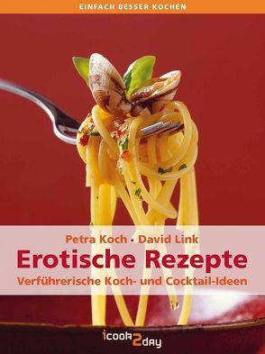 Erotische Rezepte von Koch,  Petra, Link,  David