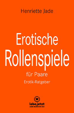 Erotische Rollenspiele für Paare | Erotischer Ratgeber von Jade,  Henriette
