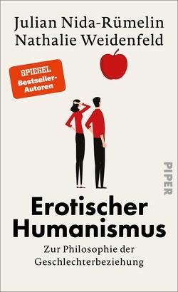Erotischer Humanismus von Nida-Ruemelin,  Julian, Weidenfeld,  Nathalie