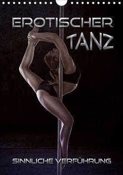 Erotischer Tanz – sinnliche Verführung (Wandkalender 2020 DIN A4 hoch) von Bleicher,  Renate