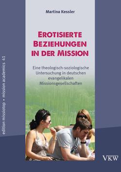 Erotisierende Beziehungen in der Mission von Kessler,  Martina