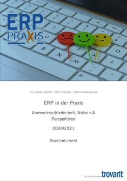 ERP in der Praxis – Anwenderzufriedenheit, Nutzen & Perspektiven 2020/2021 von Dr. Sontow,  Karsten, Kloppenburg,  Markus, Treutlein,  Peter