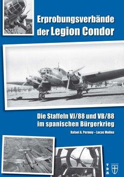 Erprobungsverbände der Legion Condor von Lauer,  Jaime P.K., Molina,  Lucas, Permuy,  Rafael A.
