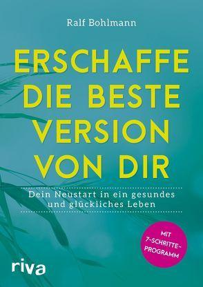 Erschaffe die beste Version von dir von Bohlmann,  Ralf