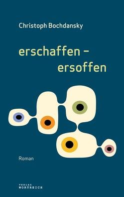 erschaffen – ersoffen von Bochdansky,  Christoph