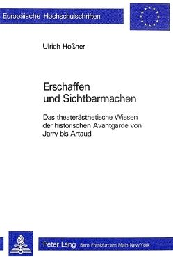 Erschaffen und Sichtbarmachen von Hossner,  Ulrich