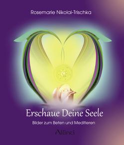 Erschaue deine Seele von Nikolai-Trischka,  Rosemarie