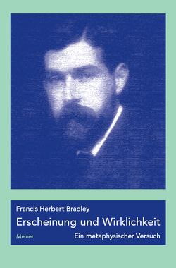 Erscheinung und Wirklichkeit von Bradley,  Francis Herbert