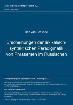 Erscheinungen der lexikalisch-syntaktischen Paradigmatik von Phrasemen im Russischen von Van Schyndel,  Ines