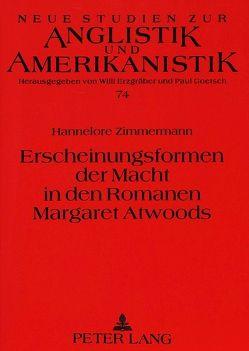 Erscheinungsformen der Macht in den Romanen Margaret Atwoods von Zimmermann,  Hannelore