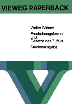 Erscheinungsformen und Gesetze des Zufalls von Böhme,  Walter