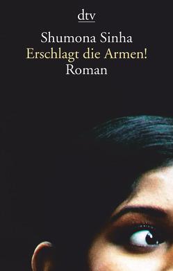 Erschlagt die Armen! von Müller,  Lena, Sinha,  Shumona