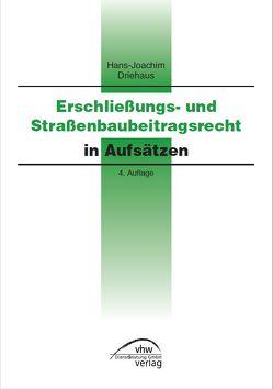 Erschließungs- und Straßenbaubeitragsrecht von Driehaus,  Hans-Joachim