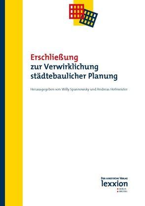 Erschließung zur Verwirklichung städtebaulicher Planung von Hofmeister,  Andreas, Spannowsky,  Willy